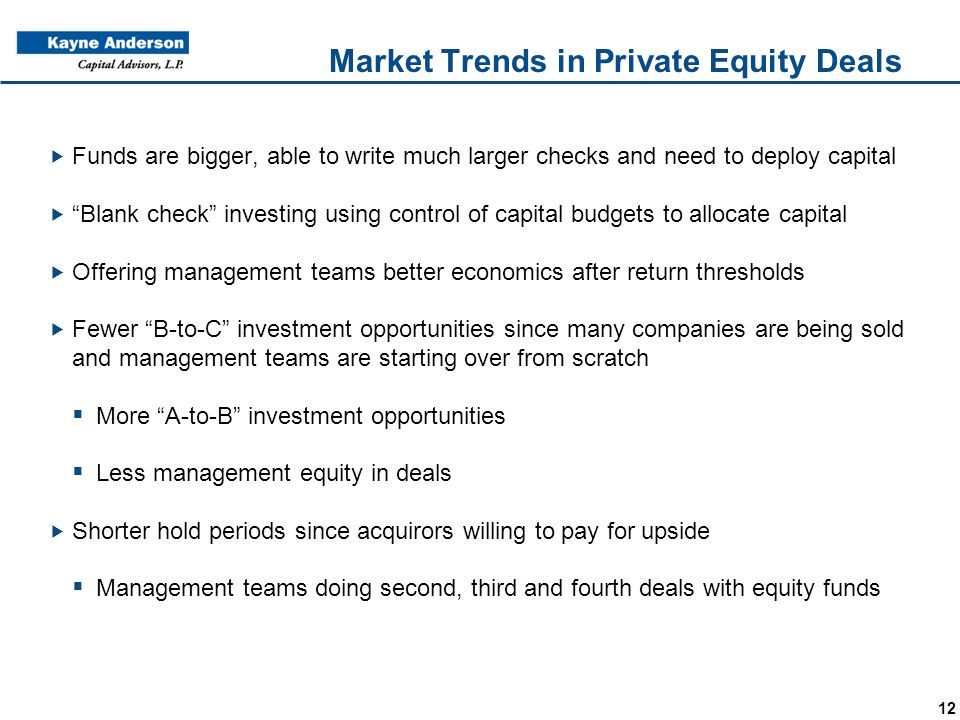 "12 Market Trends in Private Equity Deals  Funds are bigger, able to write much larger checks and need to deploy capital  ""Blank check"" investing usi"