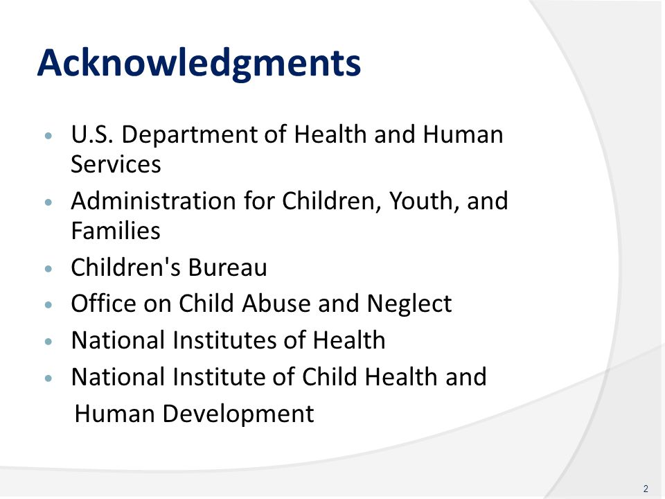 Acknowledgments U.S. Department of Health and Human Services Administration for Children, Youth, and Families Children's Bureau Office on Child Abuse