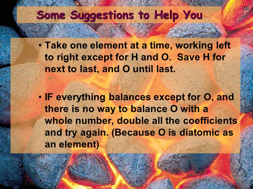 20 Some Suggestions to Help You Take one element at a time, working left to right except for H and O. Save H for next to last, and O until last. IF ev