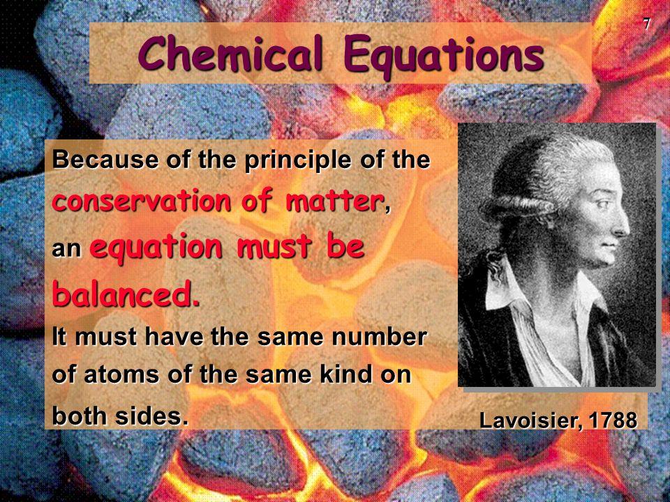18 Chemical Equations 4 Al(s) + 3 O 2 (g) ---> 2 Al 2 O 3 (s) This equation means 4 Al atoms + 3 O 2 molecules ---produces---> 2 molecules of Al 2 O 3 2 molecules of Al 2 O 3