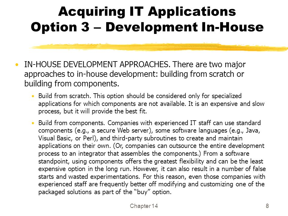 Chapter 148 Acquiring IT Applications Option 3 – Development In-House IN-HOUSE DEVELOPMENT APPROACHES.