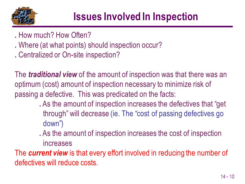 14 - 10. How much? How Often?. Where (at what points) should inspection occur?. Centralized or On-site inspection? The traditional view of the amount