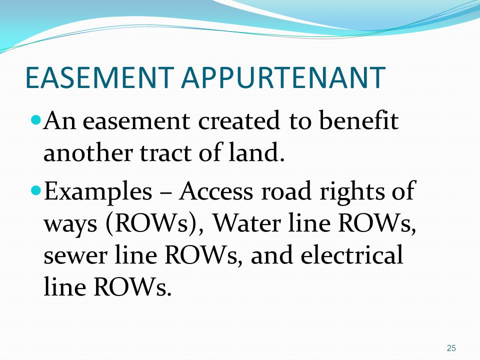 EASEMENT APPURTENANT An easement created to benefit another tract of land.