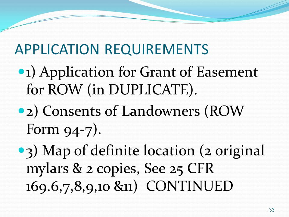 APPLICATION REQUIREMENTS 1) Application for Grant of Easement for ROW (in DUPLICATE).