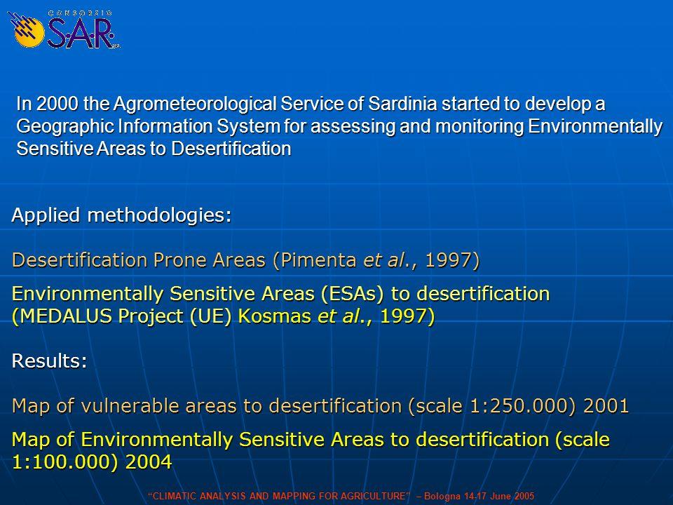 Applied methodologies: Desertification Prone Areas (Pimenta et al., 1997) Environmentally Sensitive Areas (ESAs) to desertification (MEDALUS Project (