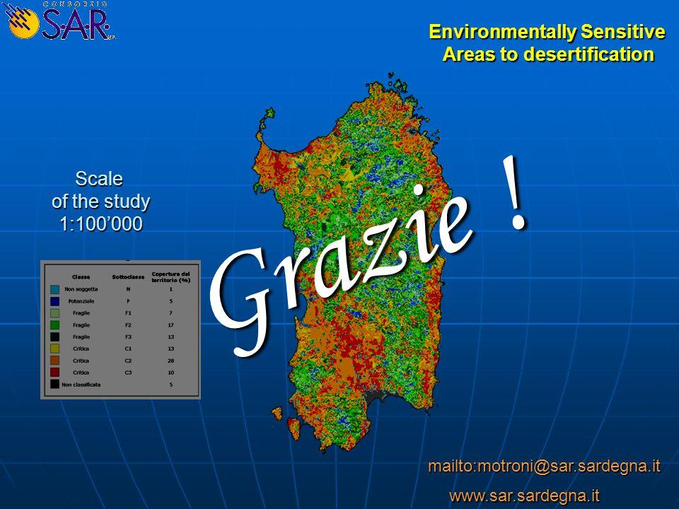 Scale of the study 1:100'000 Environmentally Sensitive Areas to desertification Grazie ! www.sar.sardegna.it mailto:motroni@sar.sardegna.it