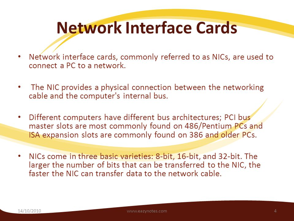 Network Interface Cards Network interface cards, commonly referred to as NICs, are used to connect a PC to a network.
