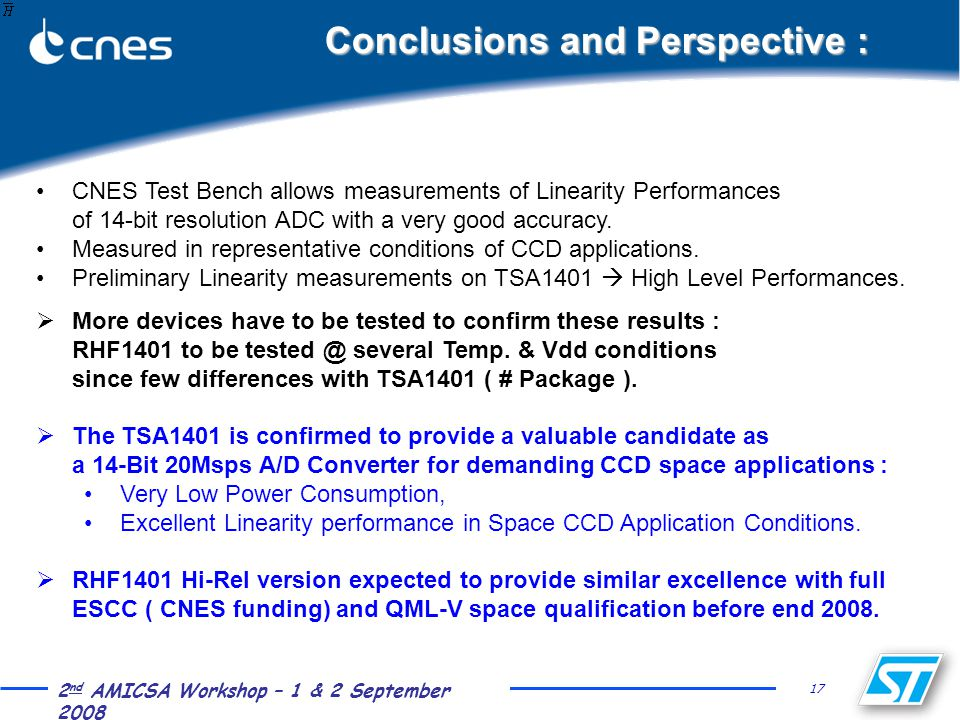 17 2 nd AMICSA Workshop – 1 & 2 September 2008 Conclusions and Perspective : CNES Test Bench allows measurements of Linearity Performances of 14-bit r
