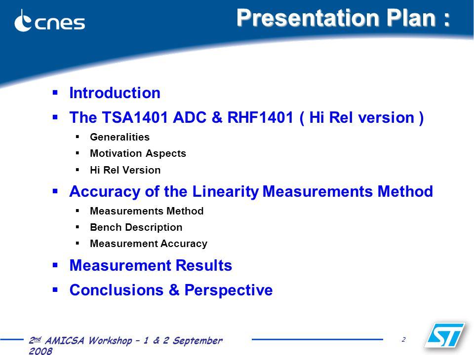 13 2 nd AMICSA Workshop – 1 & 2 September 2008 Measurement Results