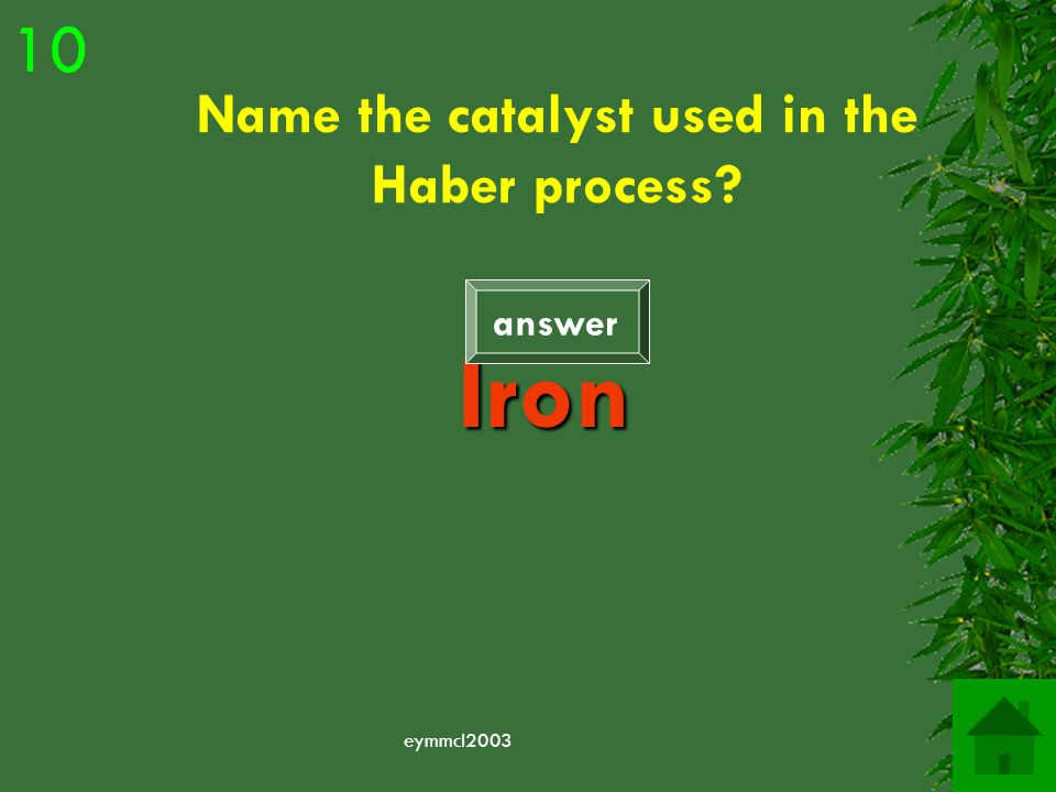 eymmcl2003 Name the process which produced ammonia (NH 3 ) Haber Process 9 answer