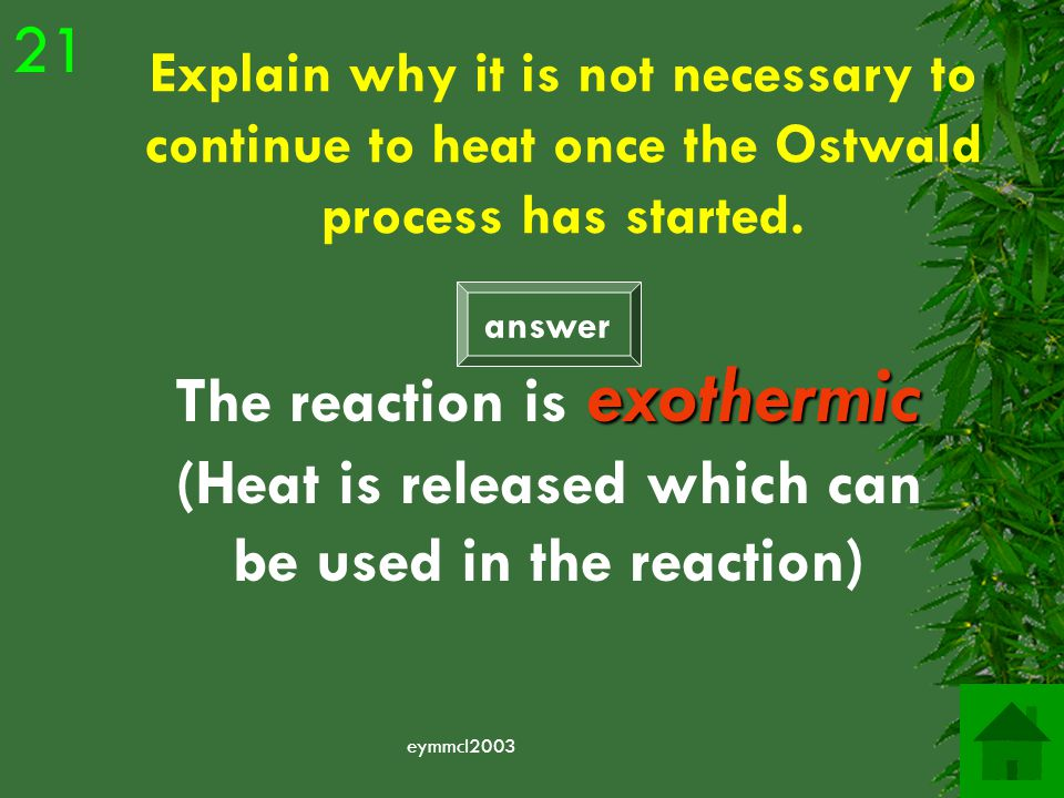 eymmcl2003 What does the Ostwald process produce Nitric acid - HNO 3 Nitric acid - HNO 3 20 answer
