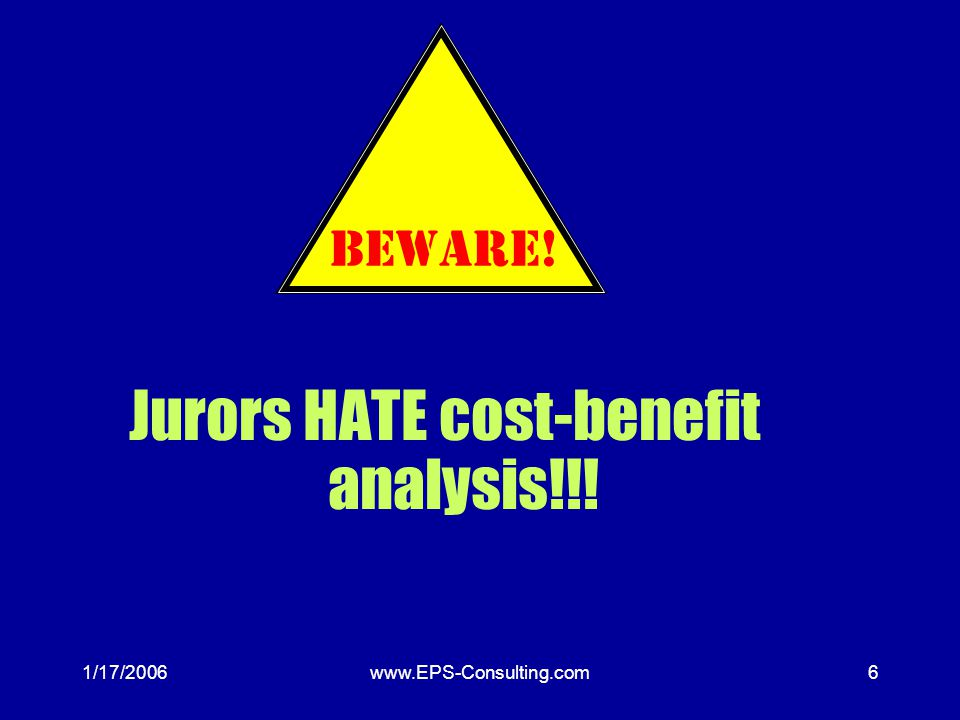 1/17/2006www.EPS-Consulting.com5 Hindsight Bias Jurors tend to treat low a probability event that actually occurs as much more likely than it is. –Jur