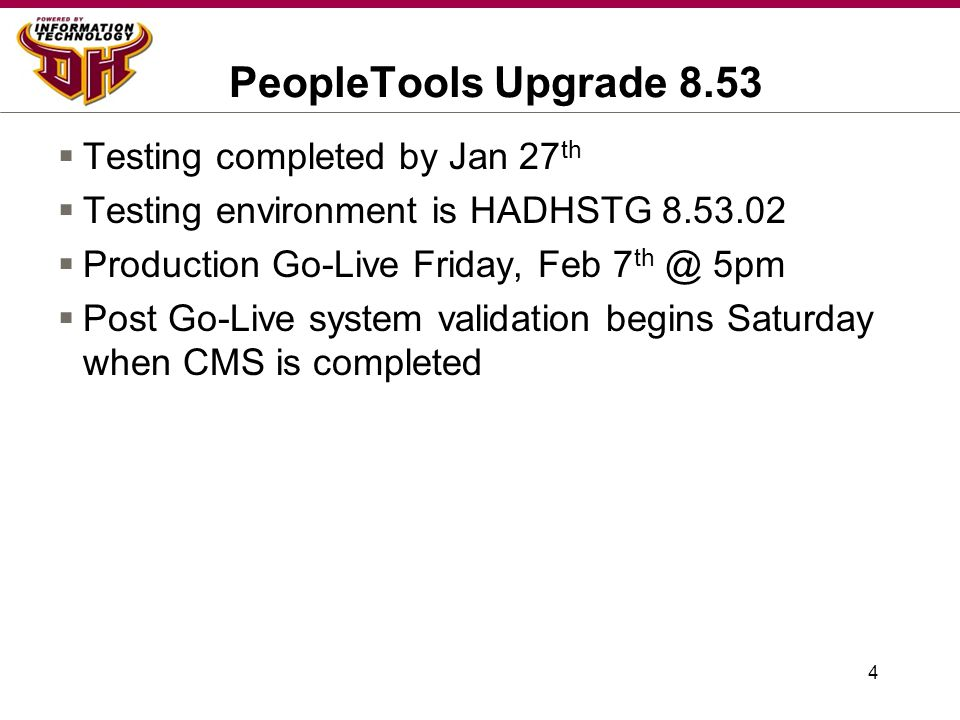 5 TouchNet Upgrade  Upgrade PSConnect in TouchNet 5.0 Jan 13 th  Upgrade TouchNet test environment to 6.5 Jan 14 th – 24 th  Acceptance testing Jan 24 th – 25 th  Upgrade TouchNet 6.5 production Feb 25 th