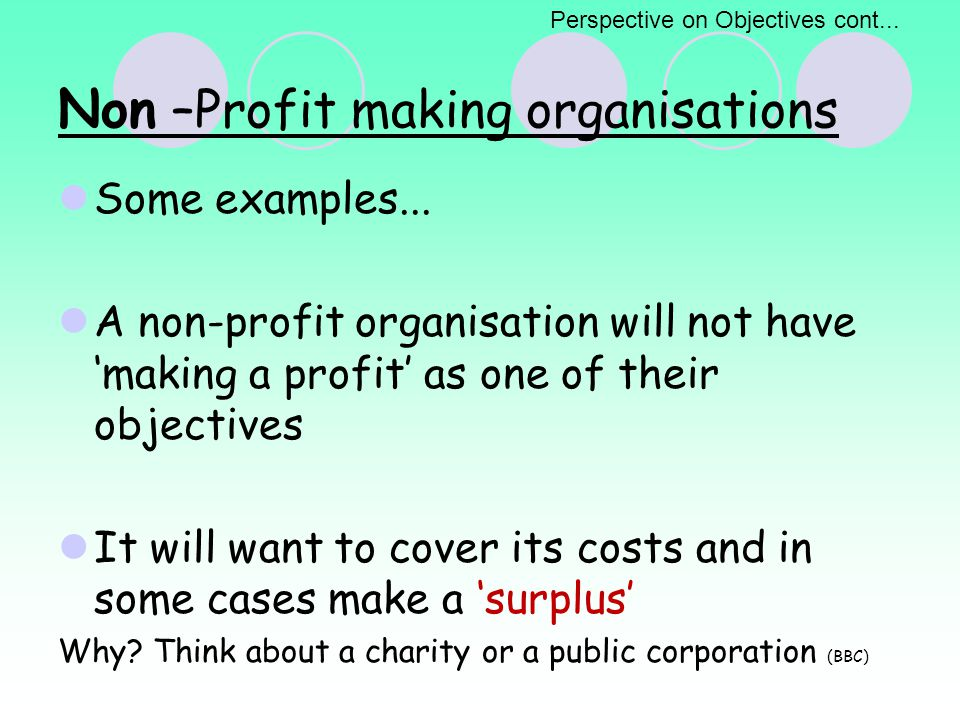 Non –Profit making organisations Some examples...