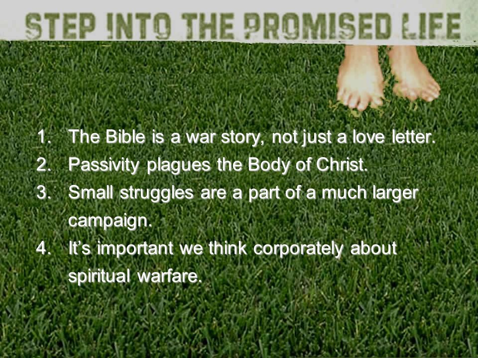 1.The Bible is a war story, not just a love letter.