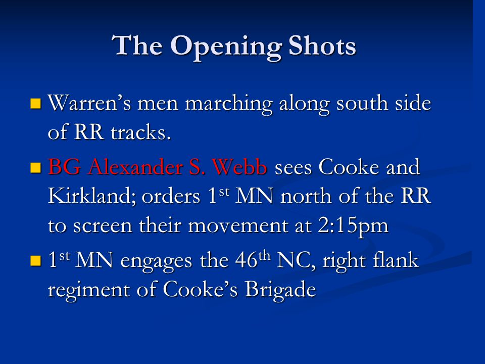 The Opening Shots The Opening Shots Warren's men marching along south side of RR tracks. Warren's men marching along south side of RR tracks. BG Alexa