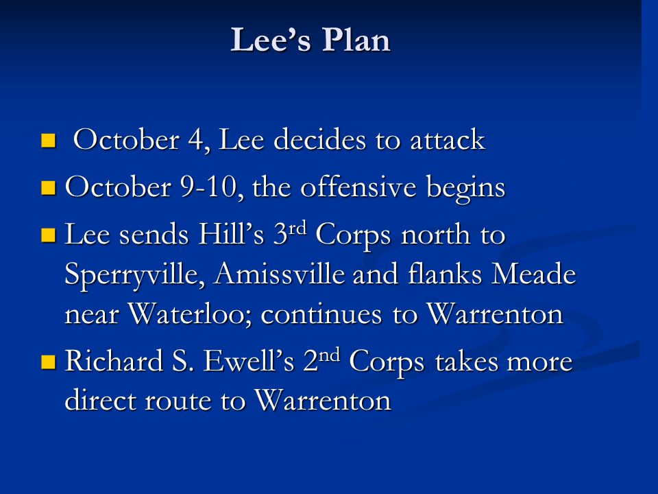 Lee's Plan October 4, Lee decides to attack October 4, Lee decides to attack October 9-10, the offensive begins October 9-10, the offensive begins Lee