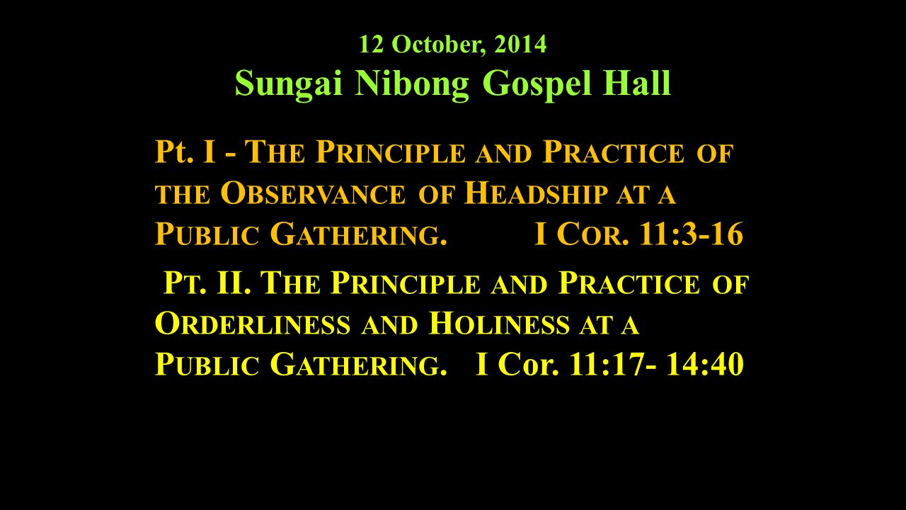 12 October, 2014 Sungai Nibong Gospel Hall Pt.