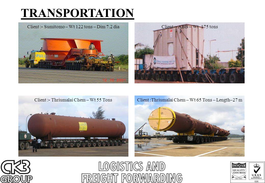 TRANSPORTATION Client :- Sumitomo – Wt 122 tons – Dim 7.2 diaClient :- ABB – Wt 175 tons Client :- Thriumalai Chem – Wt 55 TonsClient :Thriumalai Chem