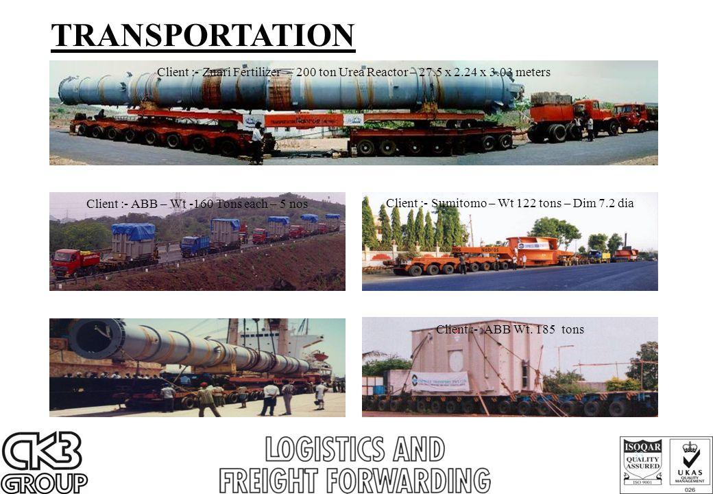 33 TRANSPORTATION Client :- Zuari Fertilizer – 200 ton Urea Reactor – 27.5 x 2.24 x 3.03 meters Client :- ABB – Wt -160 Tons each – 5 nos Client :- Sumitomo – Wt 122 tons – Dim 7.2 dia Client :- ABB Wt.