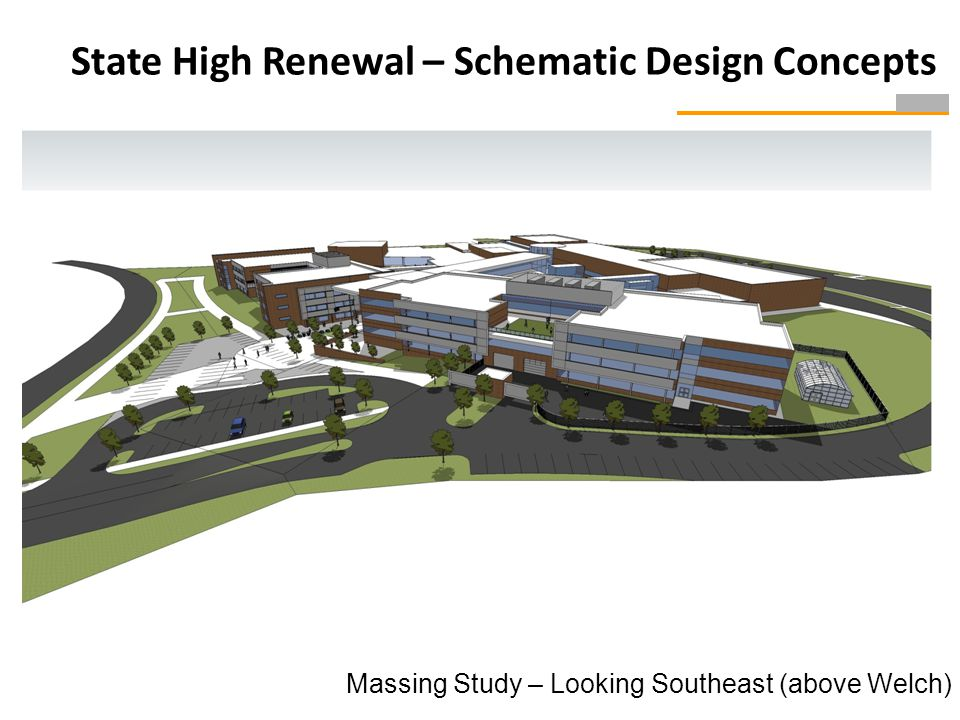 Massing Study – Looking Southeast (above Welch) State High Renewal – Schematic Design Concepts