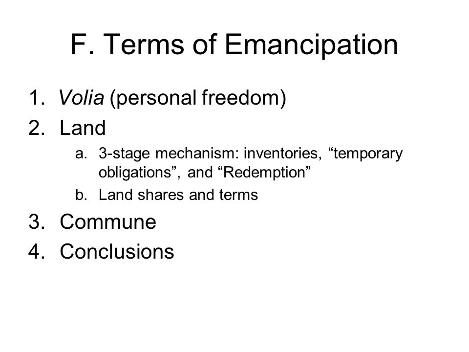 F. Terms of Emancipation 1.