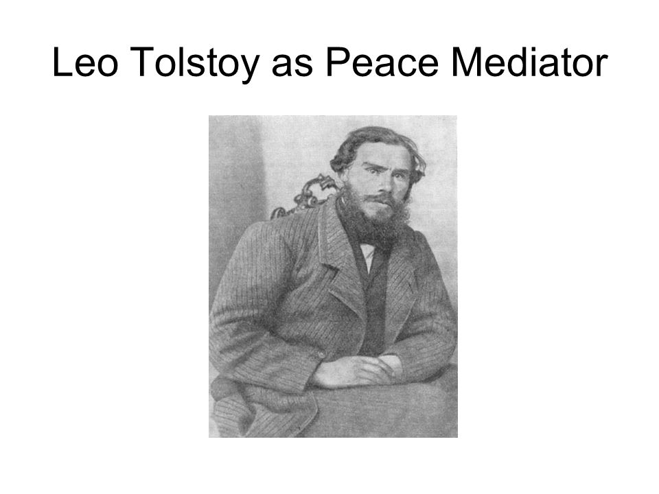 Leo Tolstoy as Peace Mediator