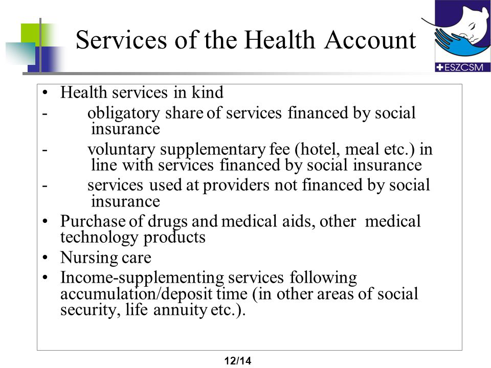 11/14 Definition of health account The Health Account is a current account that is supported with tax benefits equal to the health funds at a specifie