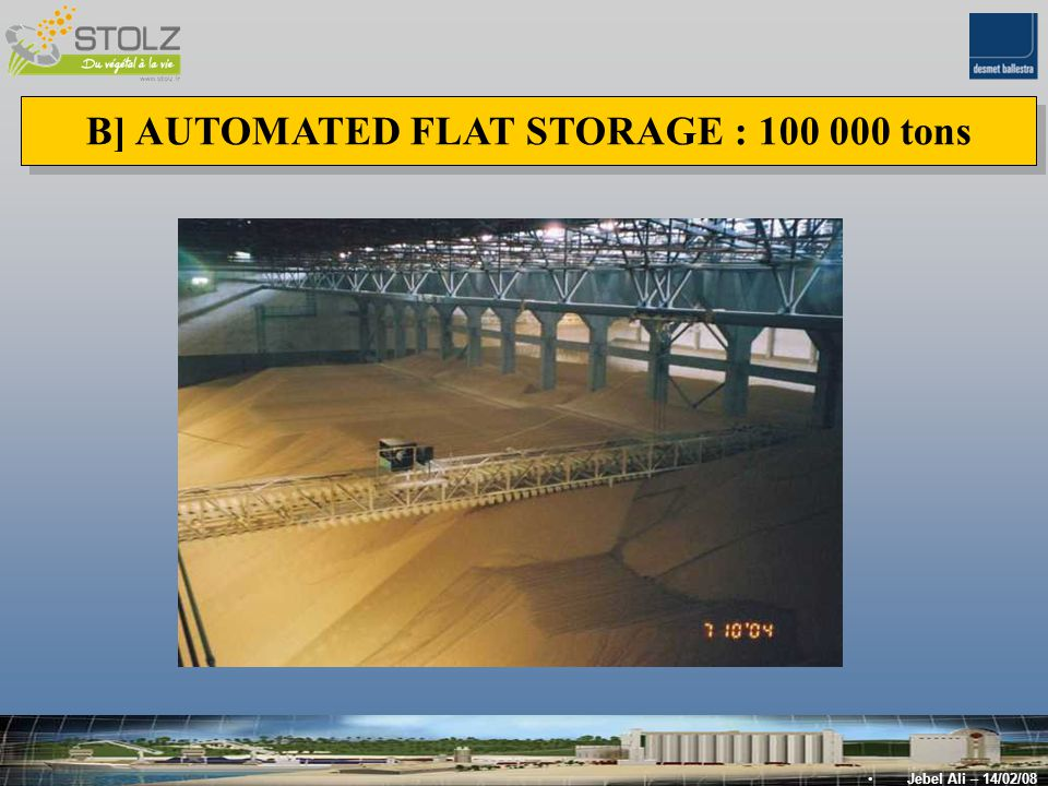 B] AUTOMATED FLAT STORAGE : 100 000 tons Jebel Ali – 14/02/08