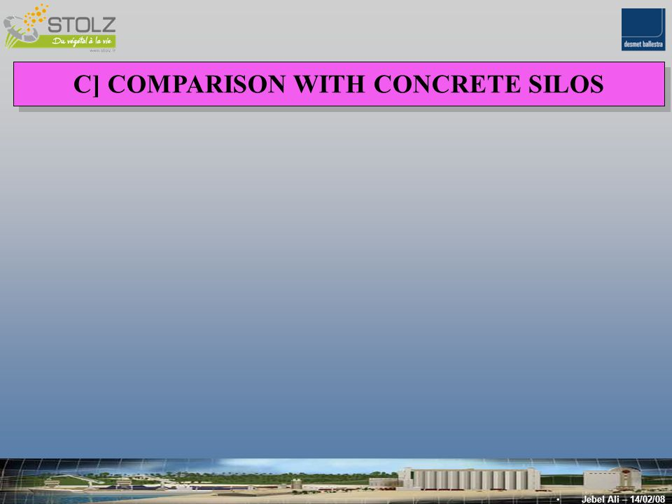 C] COMPARISON WITH CONCRETE SILOS Jebel Ali – 14/02/08