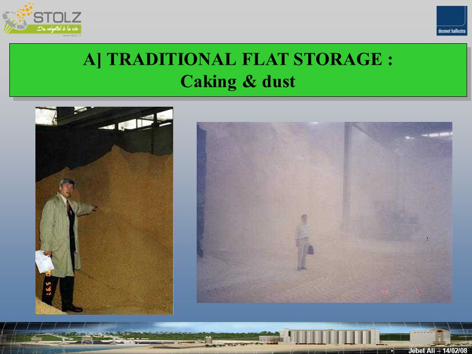 A] TRADITIONAL FLAT STORAGE : Caking & dust A] TRADITIONAL FLAT STORAGE : Caking & dust Jebel Ali – 14/02/08