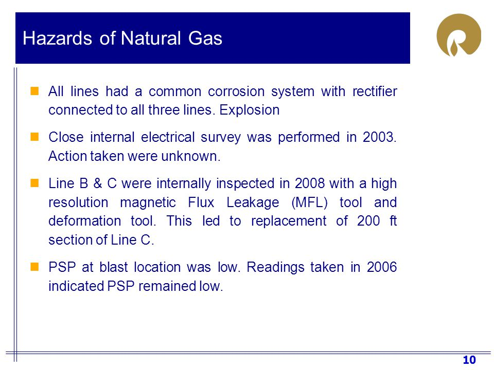 10 Hazards of Natural Gas All lines had a common corrosion system with rectifier connected to all three lines.