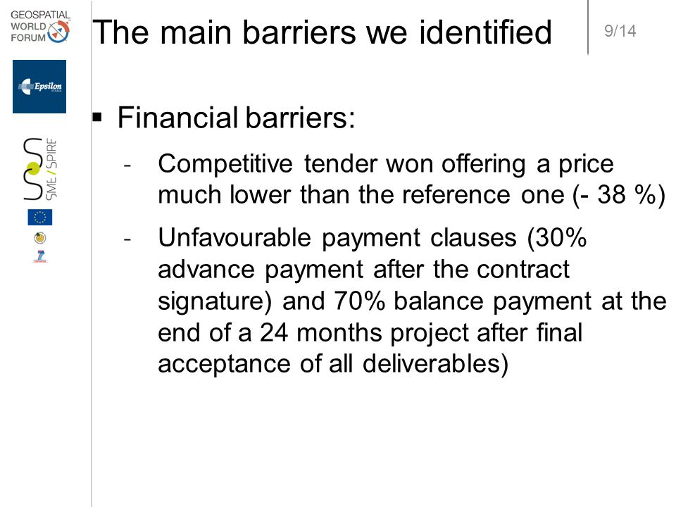 9/14 The main barriers we identified  Financial barriers: ˗ Competitive tender won offering a price much lower than the reference one (- 38 %) ˗ Unfa