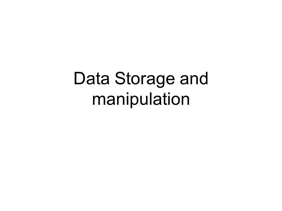 Data Storage and manipulation