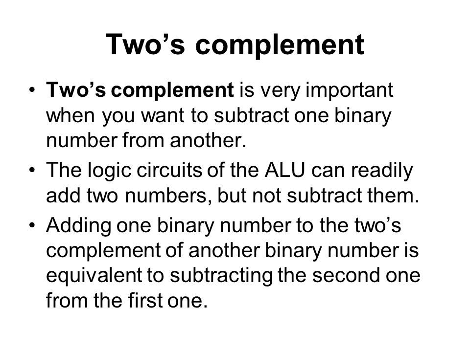 Two's complement Two's complement is very important when you want to subtract one binary number from another.