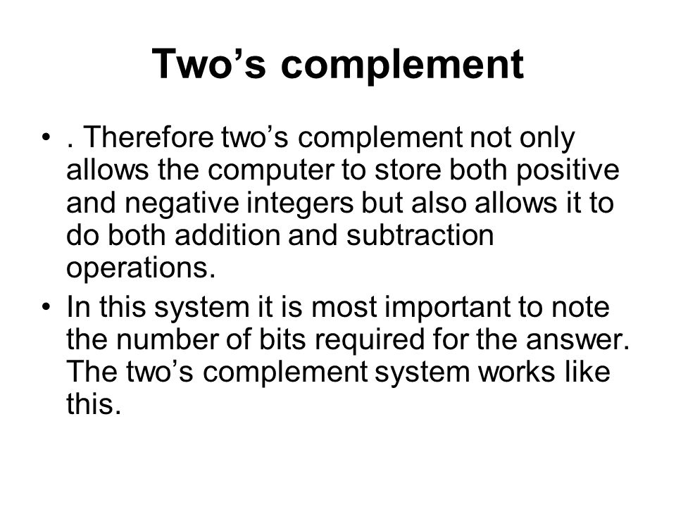 Two's complement.