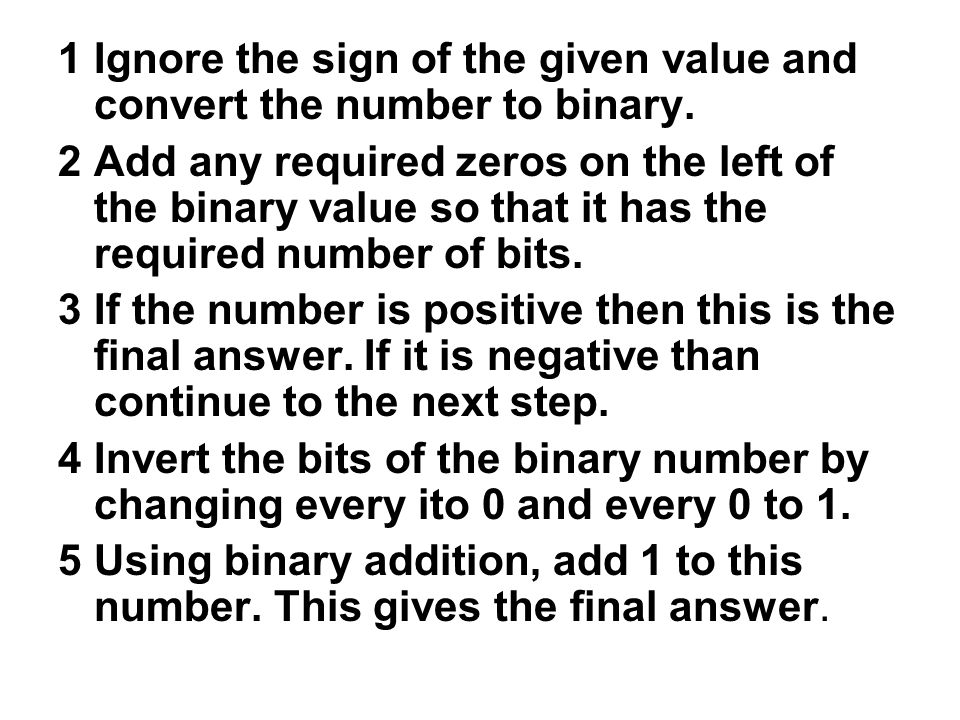 1Ignore the sign of the given value and convert the number to binary.