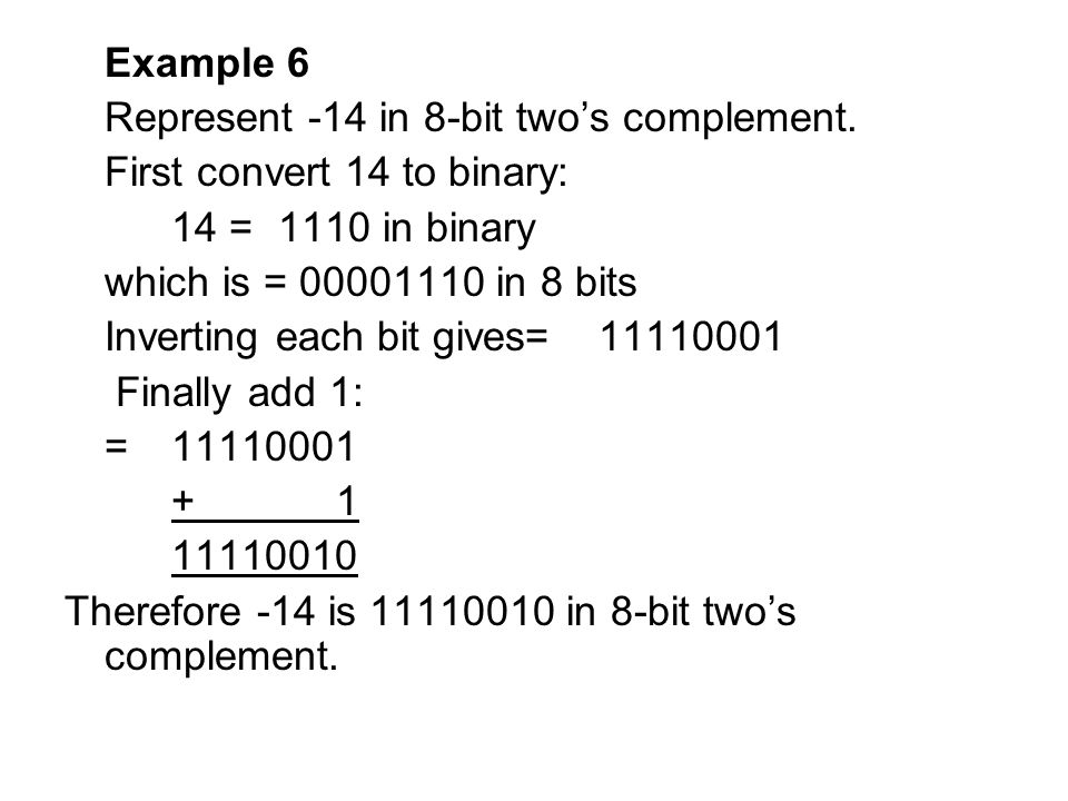 Example 6 Represent -14 in 8-bit two's complement.