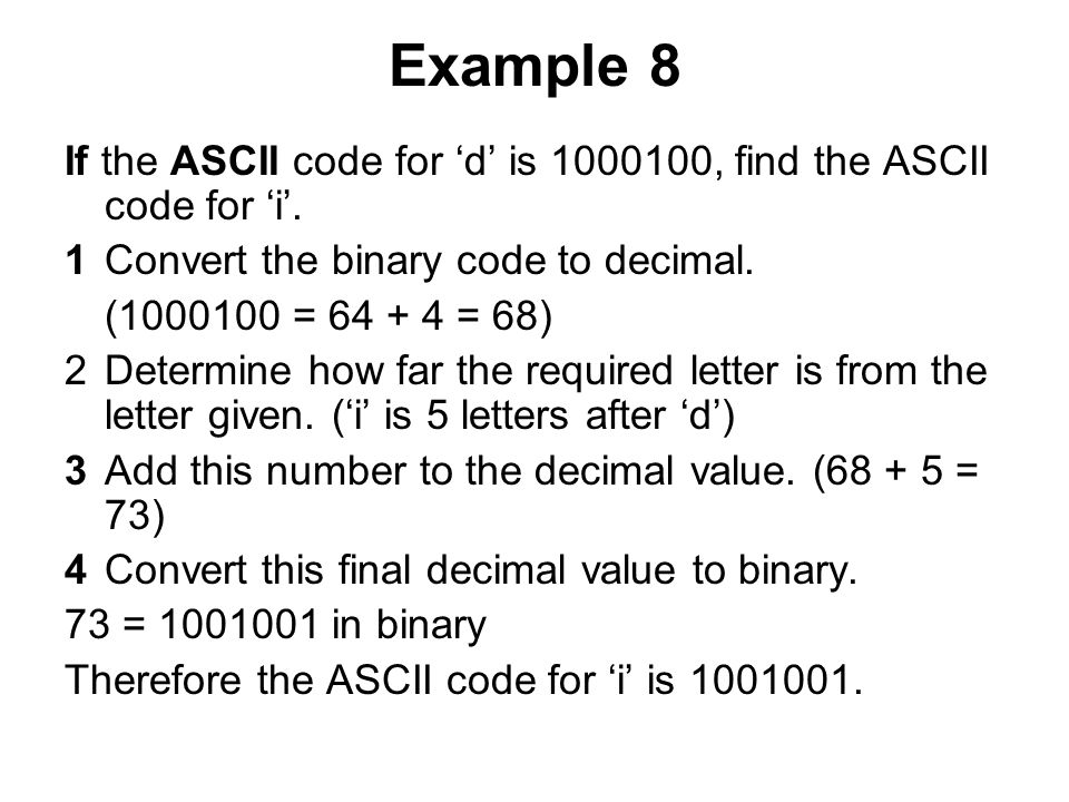 Example 8 If the ASCII code for 'd' is 1000100, find the ASCII code for 'i'.