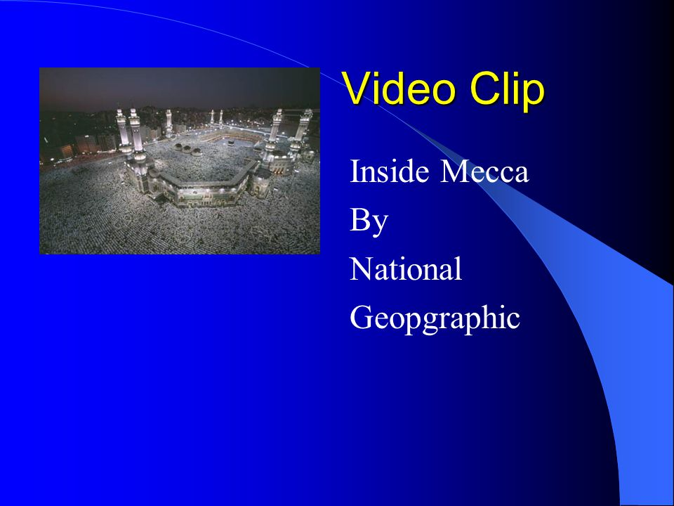Video Clip Video Clip Inside Mecca By National Geopgraphic
