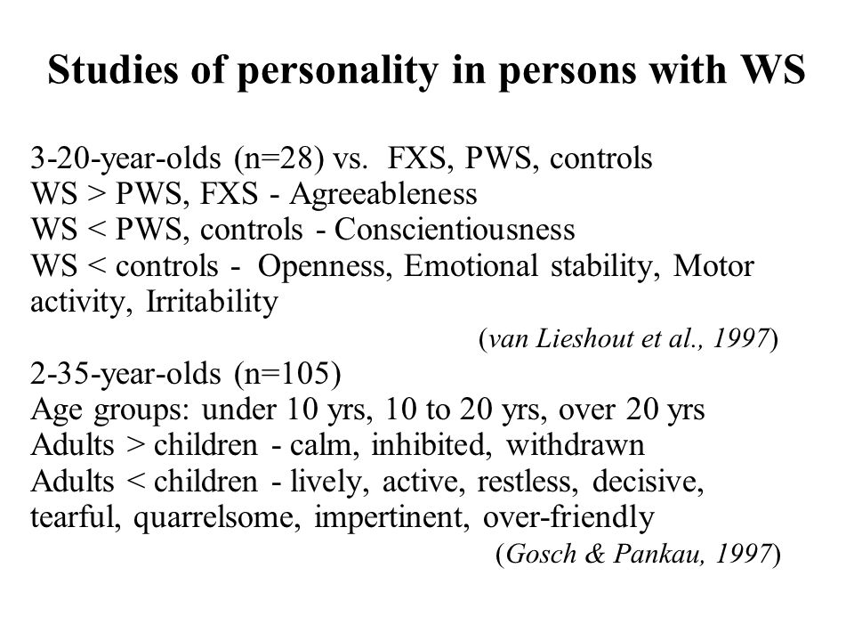 Studies of personality in persons with WS 3-20-year-olds (n=28) vs.