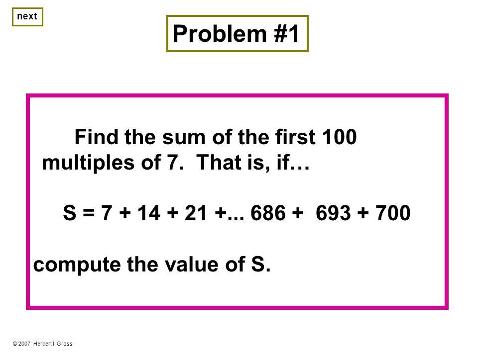 Problem #2a © 2007 Herbert I.
