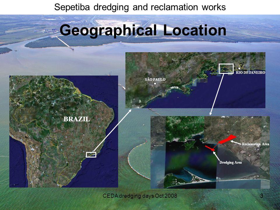 Sepetiba dredging and reclamation works CEDA dredging days Oct 200833 BRAZIL SEPETIBA BAY Reclamation Area Dredging Area Geographical Location SÃO PAU