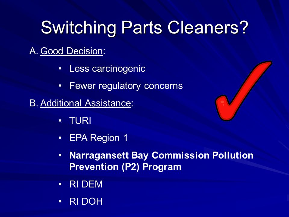Things to Keep in Mind… Notify NBC's Pretreatment Program once the chemical substitution is made, If new parts cleaner is water-based, an industrial wastewater discharge permit may be required by NBC.