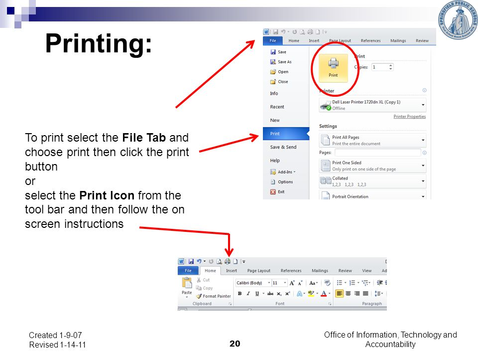 Office of Information, Technology and Accountability 20 Created 1-9-07 Revised 1-14-11 Printing: To print select the File Tab and choose print then cl