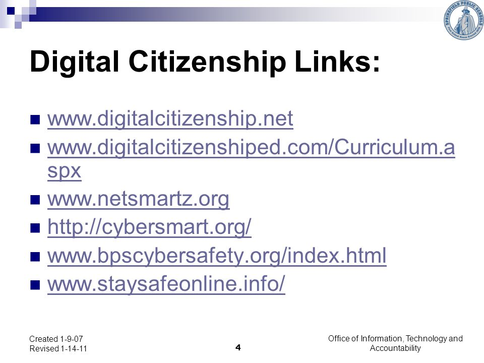 Digital Citizenship Links: www.digitalcitizenship.net www.digitalcitizenshiped.com/Curriculum.a spx www.digitalcitizenshiped.com/Curriculum.a spx www.