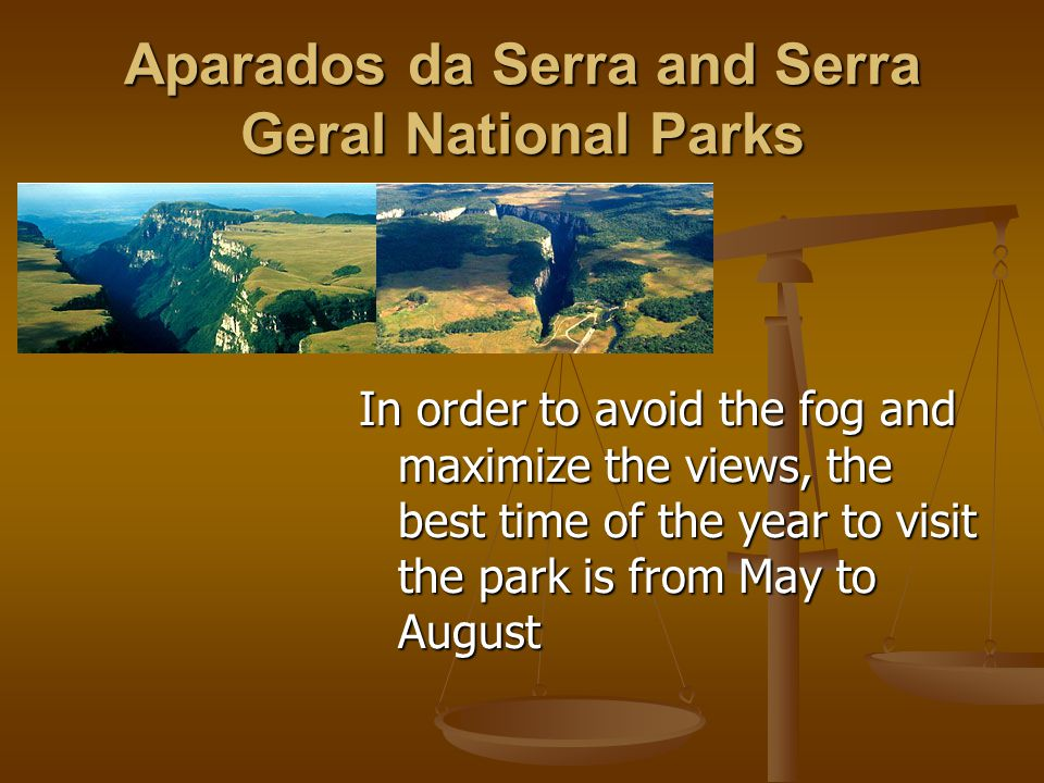 Aparados da Serra and Serra Geral National Parks In order to avoid the fog and maximize the views, the best time of the year to visit the park is from