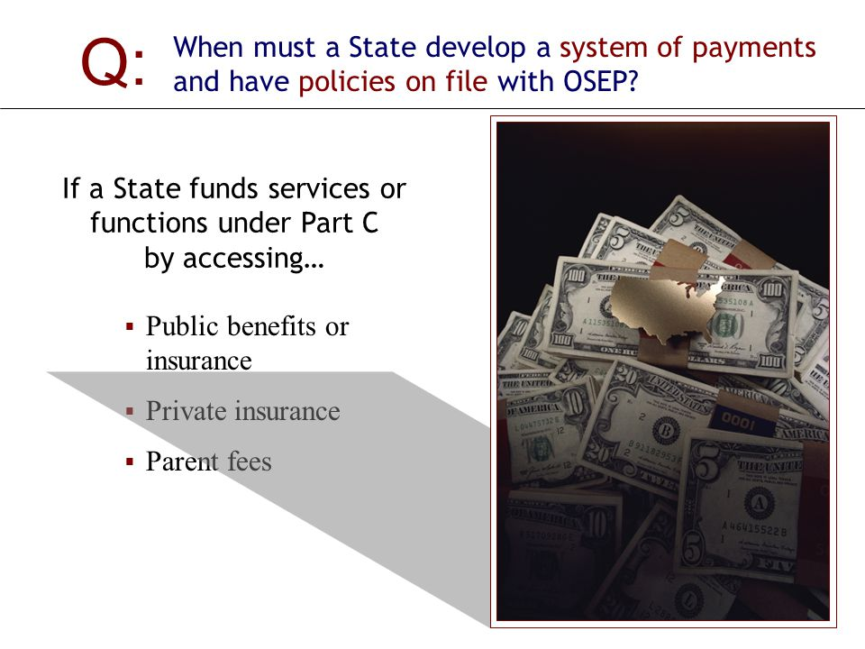 Q: When must a State develop a system of payments and have policies on file with OSEP.