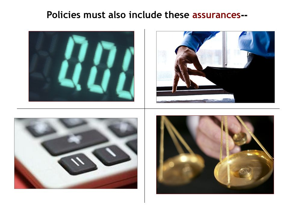 Policies must also include these assurances -- Parents will not be charged for services child is entitled to receive at no cost Parents' inability to pay will not result in delay or denial of services Families will not be charged more than the actual cost of a Part C service Families with insurance will not be charged disproportionately more than families without insurance