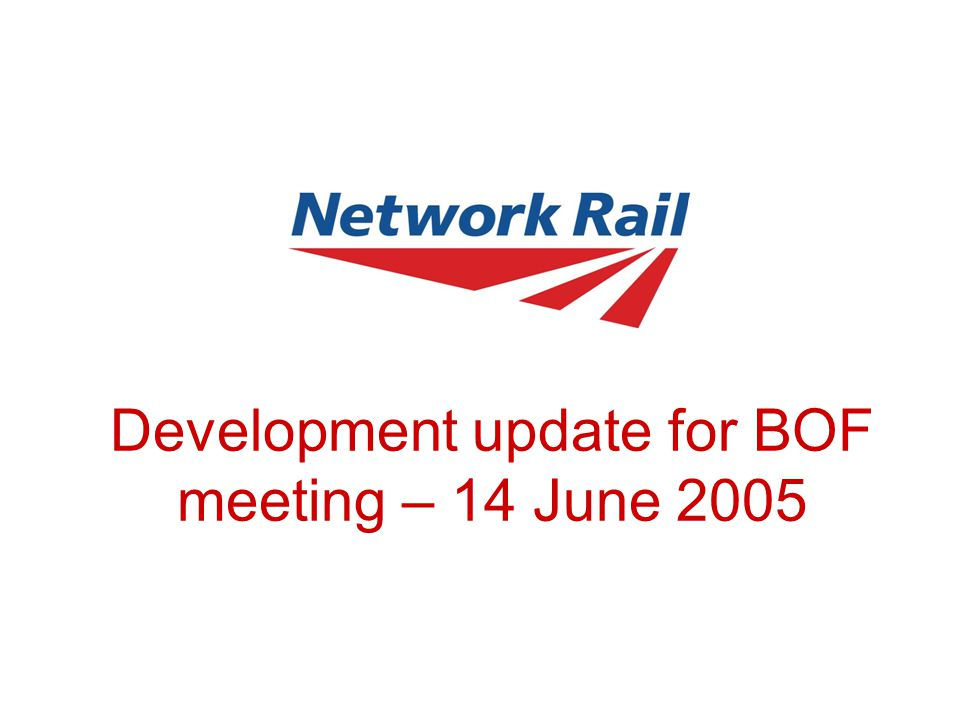 Development update for BOF meeting – 14 June 2005